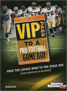 VIP Pass to a Pro Football Game Day: From the Locker Room to the Press Box (and Everything in Between)