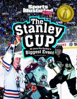The Stanley Cup: All about Pro Hockey's Biggest Event