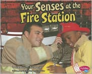 Your Senses at the Fire Station