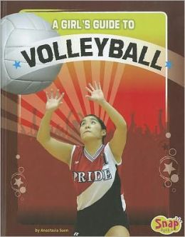Girl's Guide to Volleyball, A
