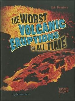 Worst Volcanic Eruptions of All Time, The