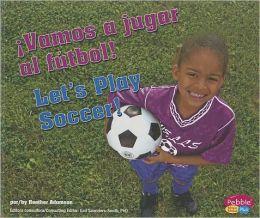 Vamos a jugar al futbol!/Let's Play Soccer!