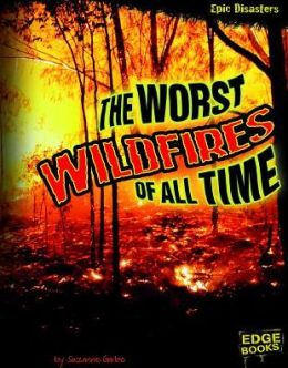 Worst Wildfires of All Time, The