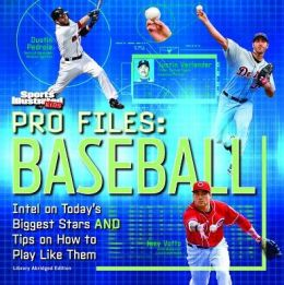 Pro Files: Baseball: Intel on Today's Biggest Stars and Tips on How to Play Like Them (Sports Illustrated Kids)
