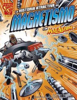 La historia atractiva del magnetismo con Max Axiom, supercientifico