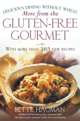 More from the Gluten-free Gourmet: Delicious Dining Without Wheat