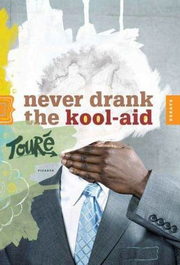 Never Drank the Kool-Aid: Essays