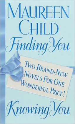 Finding You/Knowing You: Two Brand-New Novels For One Wonderful Price!