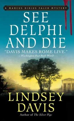 See Delphi and Die (Marcus Didius Falco Series #17)