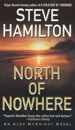 North of Nowhere (Alex McKnight Series #4)
