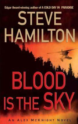 Blood Is the Sky (Alex McKnight Series #5)