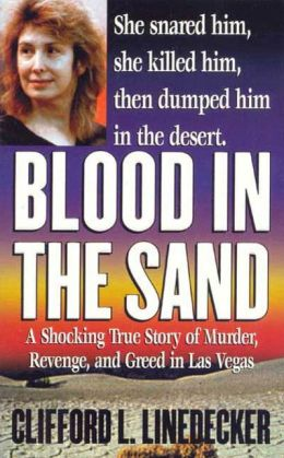 Blood in the Sand: A Shocking True Story of Murder, Revenge, and Greed in Las Vegas