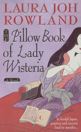 The Pillow Book of Lady Wisteria (Sano Ichiro Series #7)
