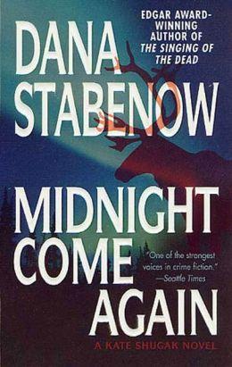 Midnight Come Again (Kate Shugak Series #10)