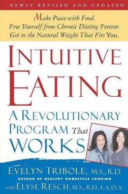 Intuitive Eating: A Revolutionary Program That Works, Second Edition