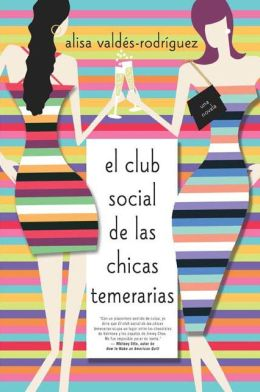 El club social de las chicas temerarias (The Dirty Girls Social Club)