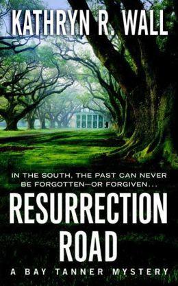 Resurrection Road (Bay Tanner Series #5)