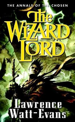 The Wizard Lord (Annals of the Chosen Series #1)