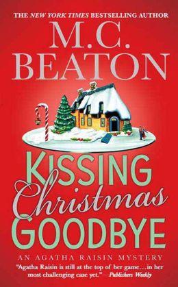 Kissing Christmas Goodbye (Agatha Raisin Series #18)