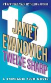 Book Cover Image. Title: Twelve Sharp (Stephanie Plum Series #12), Author: Janet Evanovich