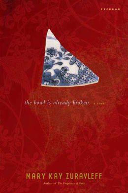 The Bowl Is Already Broken: A Novel