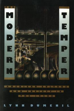 The Modern Temper: American Culture and Society in the 1920s
