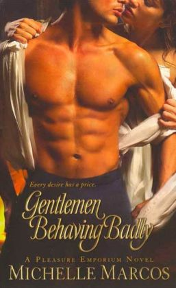 Gentlemen Behaving Badly (Pleasure Emporium Series)