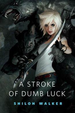 A Stroke of Dumb Luck: A Tor.Com Original
