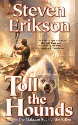 Toll the Hounds (Malazan Book of the Fallen Series #8)