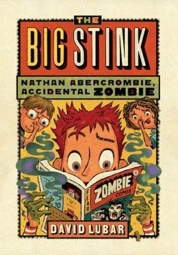 The Big Stink (Nathan Abercrombie, Accidental Zombie Series #4)