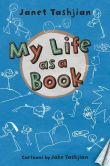Book Cover Image. Title: My Life as a Book, Author: Janet Tashjian