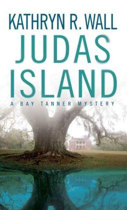 Judas Island (Bay Tanner Series #4)