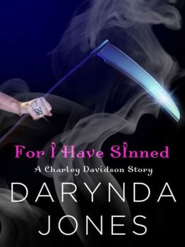 For I Have Sinned (A Charley Davidson Story): A HeroesandHeartbreakers.com Original