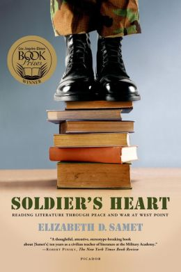 Soldier's Heart: Reading Literature Through Peace and War at West Point
