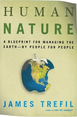 Human Nature: A Blueprint for Managing the Earth--by People, for People