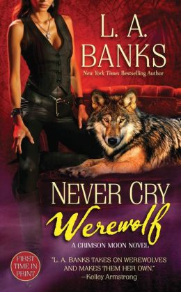 Never Cry Werewolf (Crimson Moon Series #5)