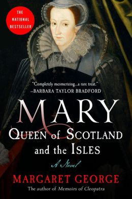 Mary Queen of Scotland & The Isles: A Novel