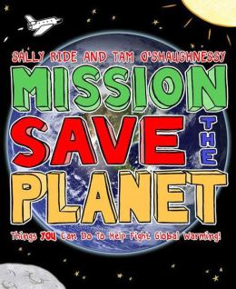 Mission: Save the Planet: Things You Can Do to Help Fight Global Warming!