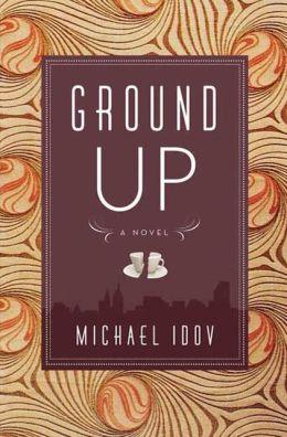 Ground Up: A Novel