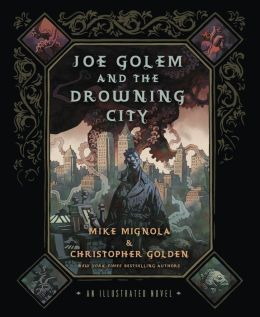 Joe Golem and the Drowning City: An Illustrated Novel