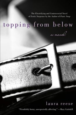 Topping from Below: A Novel