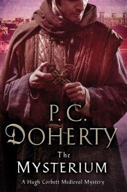 The Mysterium: A Hugh Corbett Medieval Mystery