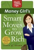 Book Cover Image. Title: Money Girl's Smart Moves to Grow Rich, Author: Laura D. Adams