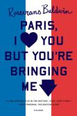 Book Cover Image. Title: Paris, I Love You but You're Bringing Me Down, Author: Rosecrans Baldwin