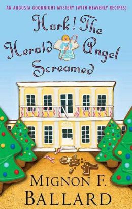 Hark, the Herald Angel Screamed (Augusta Goodnight Series #7)
