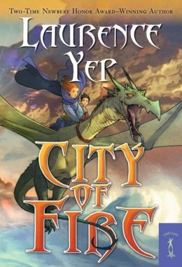 City of Fire (Laurence Yep's City Trilogy Series #1)