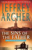Book Cover Image. Title: The Sins of the Father (Clifton Chronicles Series #2), Author: Jeffrey Archer