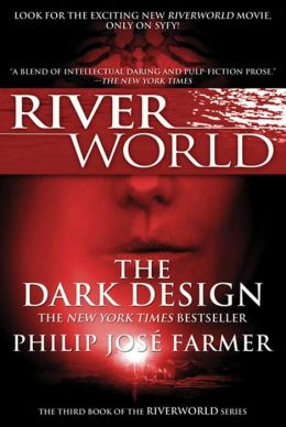 The Dark Design (Riverworld Series #3)