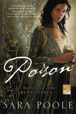 Poison: A Novel of the Renaissance