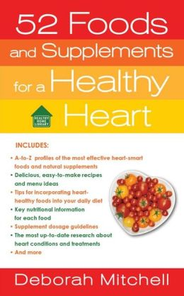 52 Foods and Supplements for a Healthy Heart: A Guide to All of the Nutrition You Need, from A-to-Z